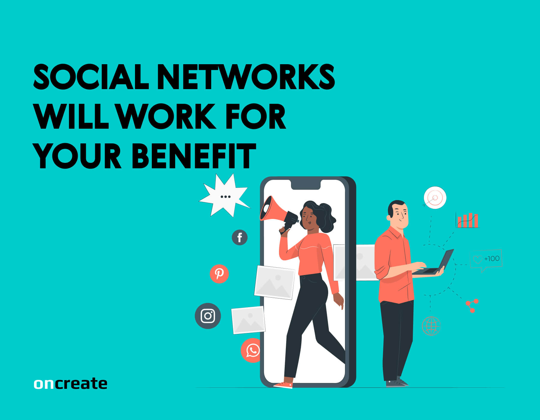 Social Networks will Work for your Benefit