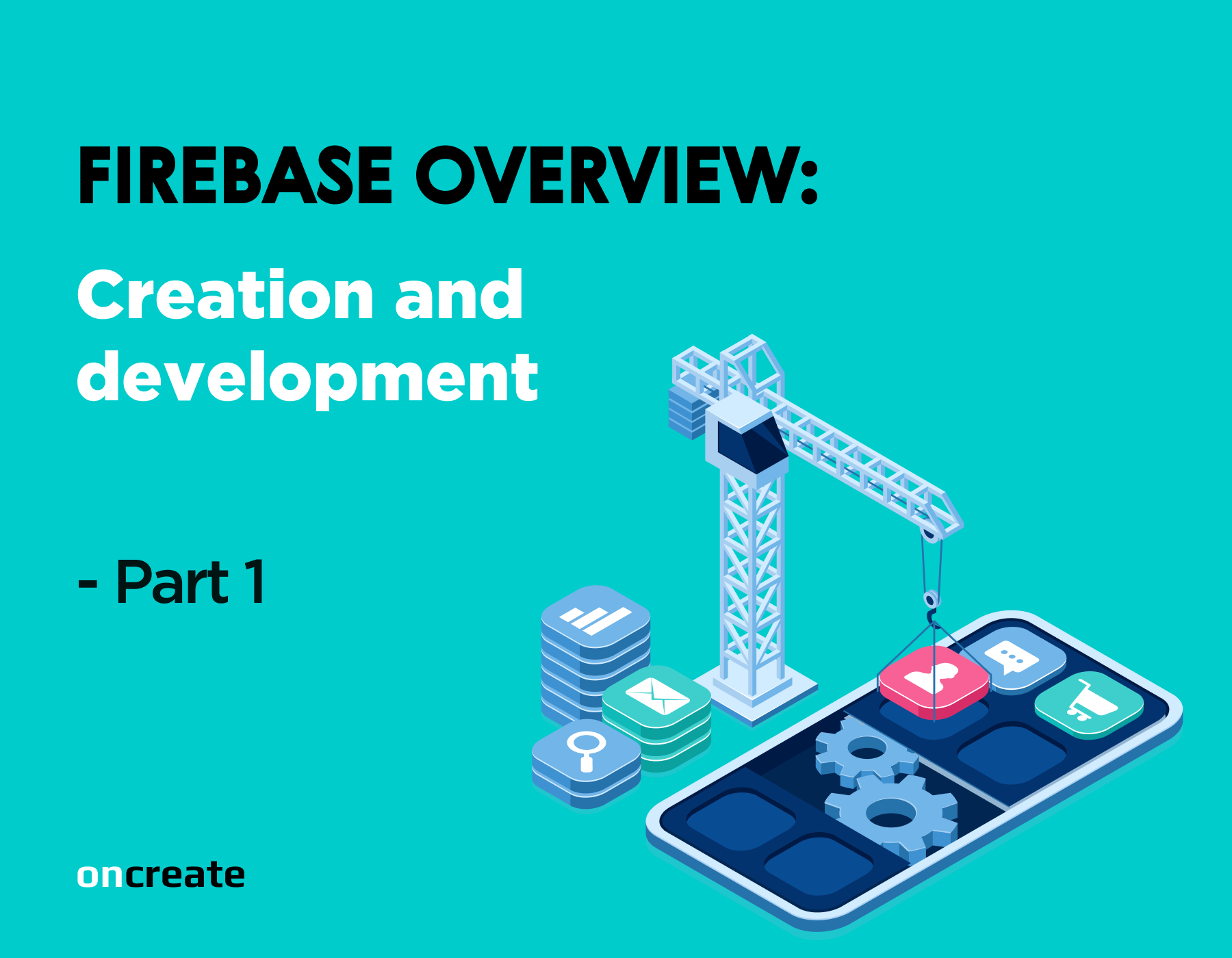 Firebase Overview: Creation and Development