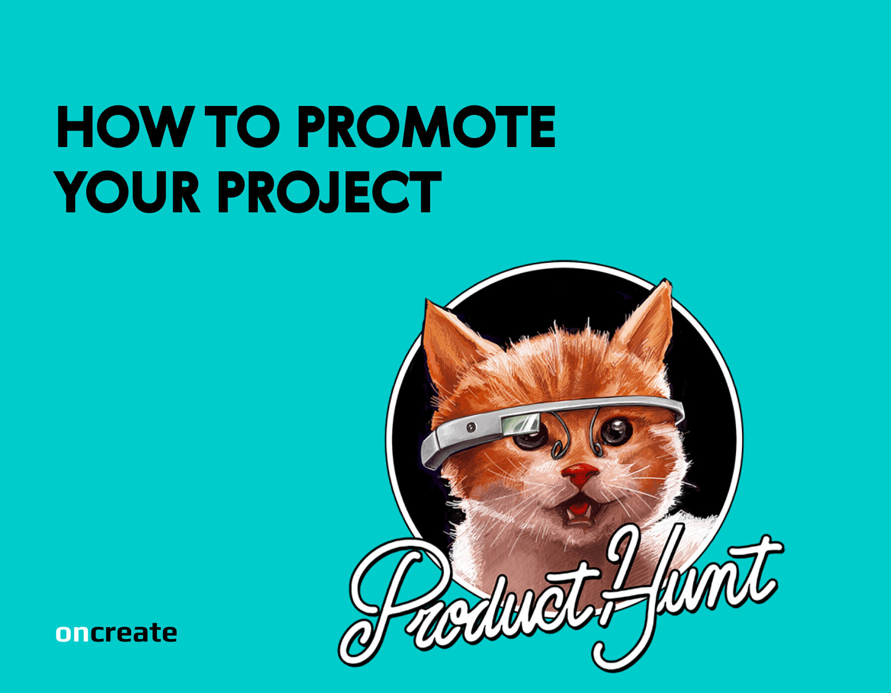 How to promote your project. Product Hunt