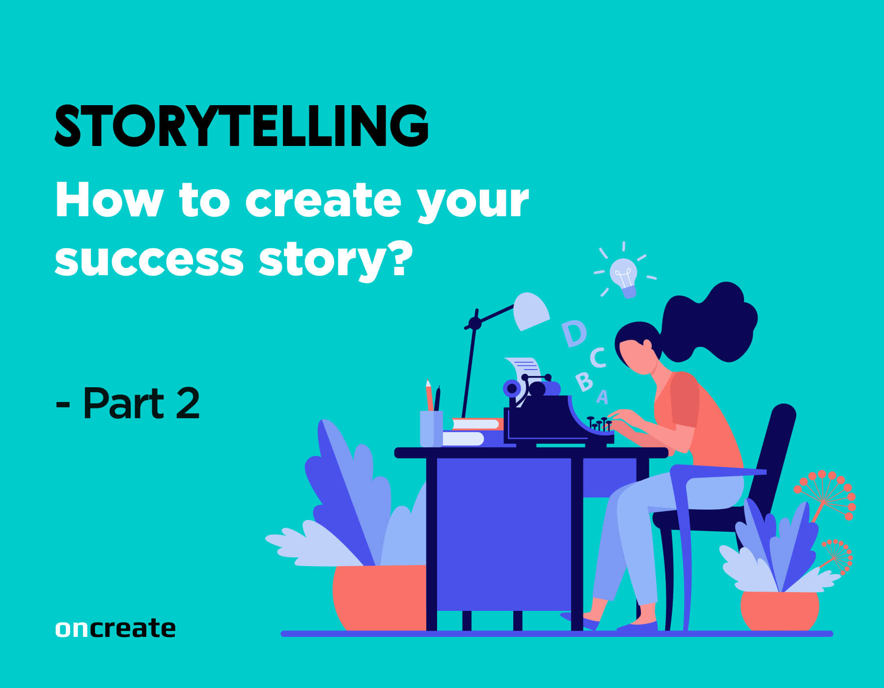 Storytelling: How to Create your Success Story?